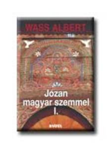 Wass Albert - JÓZAN MAGYAR SZEMMEL I-II. - FÜZÖTT