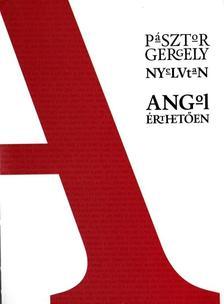 Pásztor Gergely - Angol Érthetően - Nyelvtan, első kötet