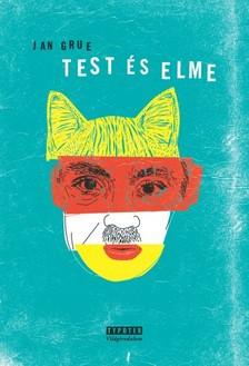 Jan Grue - Test és elme [eKönyv: epub, mobi]