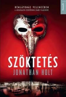 Jonathan Holt - Szöktetés