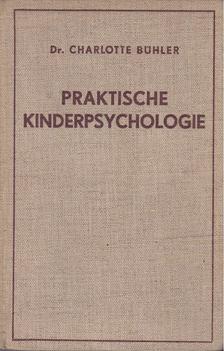 Dr. Charlotte Bühler - Praktische Kinderpsychologie [antikvár]