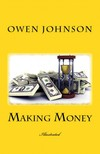 James Montgomery Flag Owen Johnson, - Making Money [eKönyv: epub,  mobi]