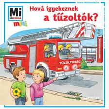 - Mi MICSODA mini füzet - Hová igyekeznek a tűzoltók?
