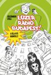 BÖSZÖRMÉNYI GYULA - Lúzer Rádió, Budapest - KEMÉNY BORÍTÓS<!--span style='font-size:10px;'>(G)</span-->