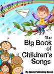 House My Ebook Publishing - The Big Book of Children's Songs [eKönyv: epub,  mobi]