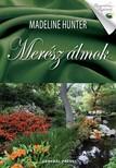 Madeline Hunter - Merész álmok [eKönyv: epub, mobi]<!--span style='font-size:10px;'>(G)</span-->