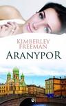 Kimberley Freeman - Aranypor [eKönyv: epub, mobi]<!--span style='font-size:10px;'>(G)</span-->