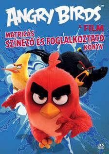 Ismeretlen - Angry Birds - A film (Matricás színező és foglalkoztató könyv)