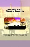 Rabindranáth Tagore - Mashi,  and Other Stories [eKönyv: epub,  mobi]