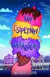 Natalie Lloyd - Egy csipetnyi varázslat<!--span style='font-size:10px;'>(G)</span-->