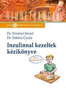 Dr. Fövényi József - Dr. Soltész Gyula - Inzulinnal kezeltek kézikönyve