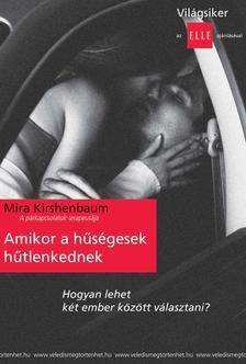 Mira Kirshenbaum - Amikor a hűségesek hűtlenkednek