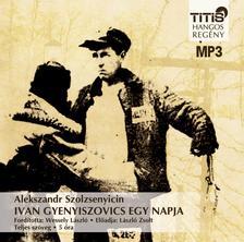 A.I. Szolzsenyicin - IVAN GYENYISZOVICS EGY NAPJA - HANGOSKÖNYV MP3 #