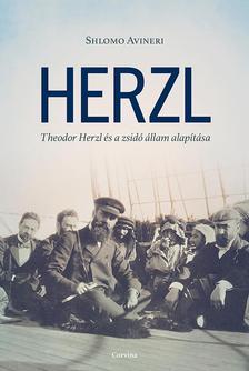 Shlomo Avineri - Herzl - Theodor Herzl és a zsidó állam alapítása ###