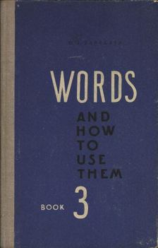 Barskaya, D. J. - Words and how to use them book 3 [antikvár]