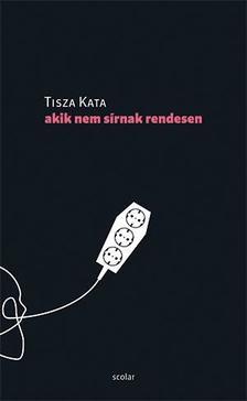 Tisza Kata - Akik nem sírnak rendesen