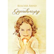Kulcsár Árpád - GYEREKORSZÁG