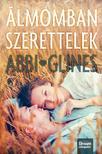 Abbi Glines - Álmomban szerettelek<!--span style='font-size:10px;'>(G)</span-->