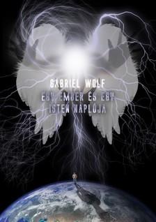Wolf Gabriel - Egy ember és egy isten naplója - ELŐRENDELÉS [eKönyv: epub, mobi]