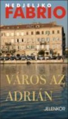 Fabrio Nedjeljko - Város az Adrián