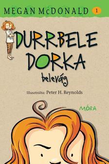 Megan McDonald - Durrbele Dorka belevág