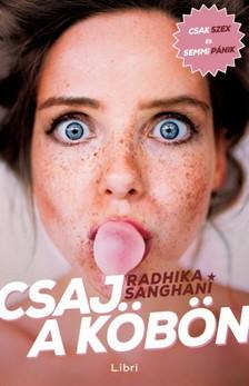 Radhika Sanghani - Csaj a köbön [eKönyv: epub, mobi]
