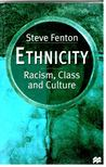 FENTON, STEVE - Ethnicity - Racism,  Class and Culture [antikvár]
