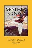 Frederick Richardson Eulalie Osgood Grover, - Mother Goose [eKönyv: epub,  mobi]