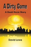 Lowe David - A Dirty Game~A David Hurst Story [eKönyv: epub,  mobi]