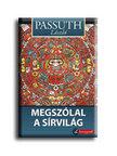 PASSUTH LÁSZLÓ - MEGSZÓLAL A SÍRVILÁG - ARANYTOLL - KEMÉNY BORÍTÓS