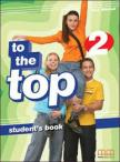 - TO THE TOP 2. STUDENT`S BOOK