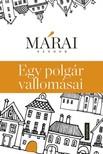 MÁRAI SÁNDOR - Egy polgár vallomásai (A cenzúrázatlan és csonkítatlan kiadás, 2013) [eKönyv: epub, mobi]<!--span style='font-size:10px;'>(G)</span-->