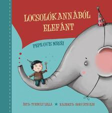 Turbuly Lilla - Locsolókannából elefánt. Pepe ovis történetei #