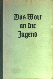 Brems, Alois Dr., Moßhamer, Ottilie - Das Wort an die Jugend I-II-III [antikvár]