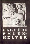Pataki Ferenc - Ceglédi emlékhelyek [antikvár]