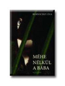 Berniczky Éva - MÉHE NÉLKÜL A BÁBA.__