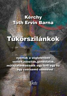 Kérchy Tóth Ervin Barna - Tükörszilánkok
