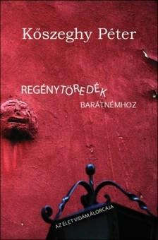 Kőszeghy Péter (szerk.) - Regénytöredék barátnémhoz [eKönyv: epub, mobi]