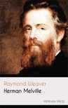 Weaver Raymond - Herman Melville [eKönyv: epub,  mobi]