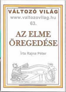 Rajna Péter - Az elme öregedése