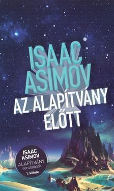 Isaac Asimov - Az Alapítvány előtt