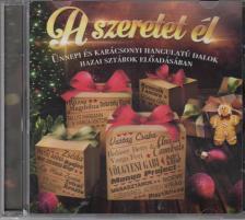 - A SZERETET ÉL - ÜNNEPI ÉS KARÁCSONYI HANGULATÚ DALOK CD