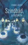 Csabai László - Szindbád, a detektív [eKönyv: epub, mobi]<!--span style='font-size:10px;'>(G)</span-->