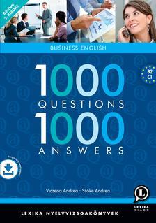 Szőke Andrea - Viczena Andrea - 1000 QUESTIONS 1000 ANSWERS - BUSINESS ENGLISH - 2., BŐVÍTETT KIADÁS!! LETÖLTHETŐ HANGANYAGGAL