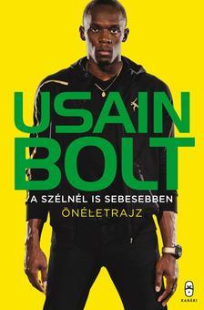 Bolt, Usain - A szélnél is sebesebben Önéletrajz
