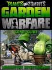 Games HSE - Garden Warfare: The Unofficial Strategies, Tricks and Tips for Plants vs Zombies Garden Warfare [eKönyv: epub, mobi]