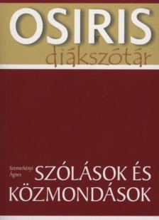 SZEMERKÉNYI ÁGNES - Szólások és közmondások - Osiris Diákszótár