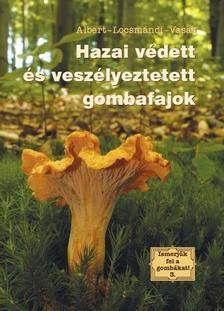 Albert-Locsmándi-Vasas - Hazai védett és veszélyeztetett gombafajták