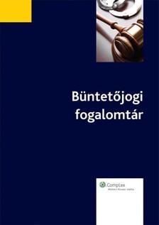 Ildikó (szerk.)  Csizner - Büntetőjogi fogalomtár [eKönyv: epub, mobi]