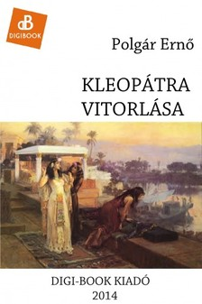 POLGÁR ERNŐ - Kleopátra vitorlása [eKönyv: epub, mobi]